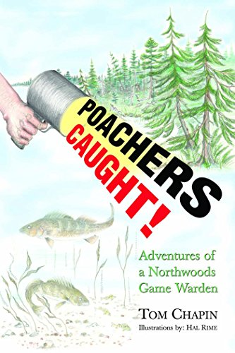 poachers-caught-adventures-of-a-northwoods-game-warden