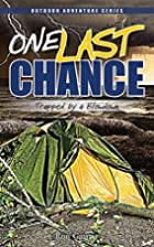 One Last Chance: Trapped by a Blowdown…