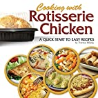 Cooking with Rotisserie Chicken: A Quick…