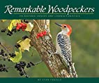 Remarkable Woodpeckers: Incredible Images…