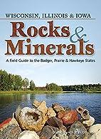 Rocks & Minerals of Wisconsin, Illinois &…
