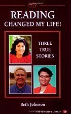 Reading Changed My Life! Three True Stories…
