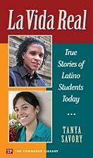 La Vida Real: True Stories of Latino Stories…