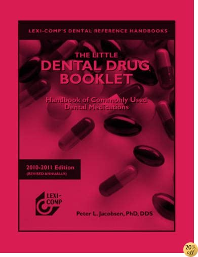 Lexi-Comp's The Little Dental Drug Booklet 2010-2011: Handbook of Commonly Used Dental Medications (Lexi-comp's Dental Reference Library)