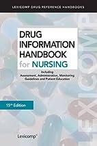 Drug Information Handbook for Nursing:…