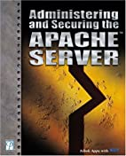 Administering and Securing the Apache Server…