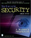 Fadia, Ankit: Network Security: A Hacker's Perspective