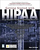 Getting Started with HIPAA by Uday O. Ali…