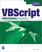 Microsoft VBScript Professional Projects by…