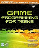 Sethi, Maneesh: Game Programming for Teens