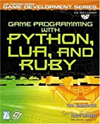 Game Programming with Python, Lua, and Ruby…