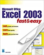 Microsoft Excel 2003 Fast & Easy by Diane…