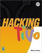 Hacking the TiVo by William von Hagen