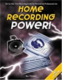 Milstead, Ben: Home Recording Power: Set Up Your Own Recording Studio for Personal and Professional Use