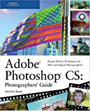[???]: Adobe Photoshop Cs :Photographer's Guide: Picture-Perfect Techniques for Film and Digital Photographers