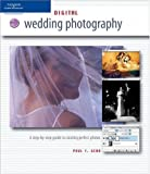 Gero, Paul F.: Digital Wedding Photography: A Step-By-Step Guide to Creating Photos