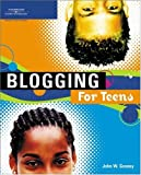 Gosney, John: Blogging For Teens