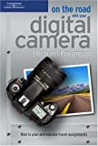 Freeman, Michael: On The Road With Your Digital Camera