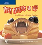 When Pancakes Go Bad: Optical Delusions with…