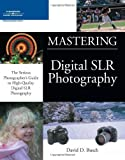 Busch, David D.: Mastering Digital SLR Photography