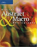Milburn, Ken: Digital Abstract And Macro Photography