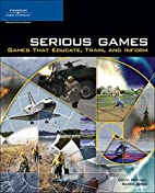 Serious Games: Games That Educate, Train,…