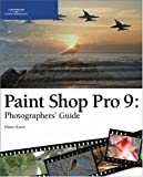 Koers, Diane: Paint Shop Pro 9 Photographers&#39; Guide