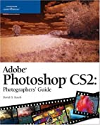 Adobe Photoshop CS2: Photographers' Guide by…
