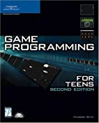 Game Programming for Teens, Second Edition…