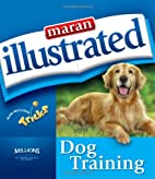Maran Illustrated Dog Training by…