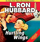 Hurtling Wings by L. Ron Hubbard