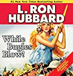 While Bugles Blow! (Stories from the Golden…