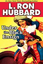 Under the black ensign by L. Ron Hubbard