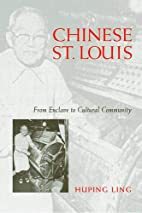 Chinese St. Louis: From Enclave to Cultural…