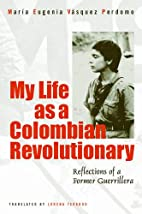 My Life as a Revolutionary: Reflections of a…