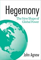 Hegemony: The New Shape Of Global Power by…
