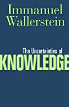 The Uncertainties of Knowledge by Immanuel…