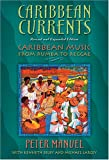 Peter Manuel: Caribbean Currents: Caribbean Music from Rumba to Reggae, Revised Edition