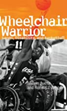 Wheelchair Warrior: Gangs, Disability, and…