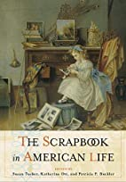 The Scrapbook in American Life by Susan…