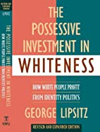 The Possessive Investment in Whiteness: How…