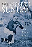 Lyons, Robert: On Any Given Sunday: A Life of Bert Bell