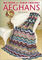 Big Book of Scrap Crochet Afghans by Carol…
