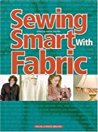 Sewing Smart With Fabric by Jeanne Stauffer