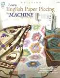 Stauffer, Jeanne: Learn English Paper Piecing by Machine