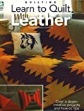 Stauffer, Jeanne: Learn to Quilt With Leather