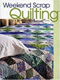 Stauffer, Jeanne: Weekend Scrap Quilting