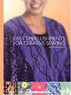 Easy Embellishments for Creative Sewing by…