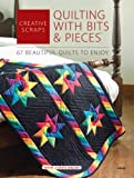 Stauffer, Jeanne: Creative Scraps: Quilting With Bits & Pieces