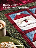 Stauffer, Jeanne: Holly Jolly Christmas Quilting